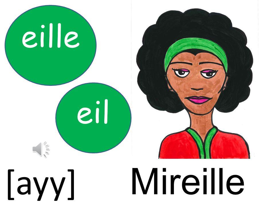 eille eil [ayy] Mireille